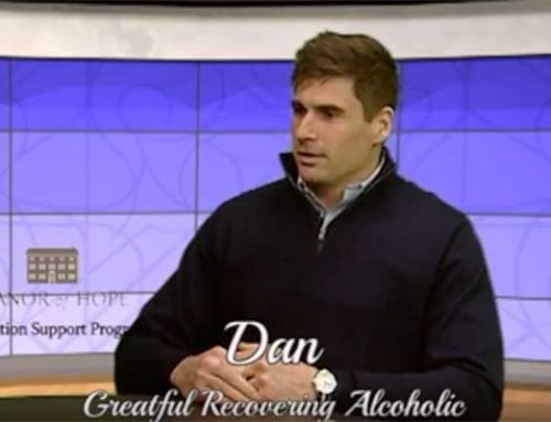 Dan talks about his struggles with addiction and how Manor of Hope is helping him achieve sobriety